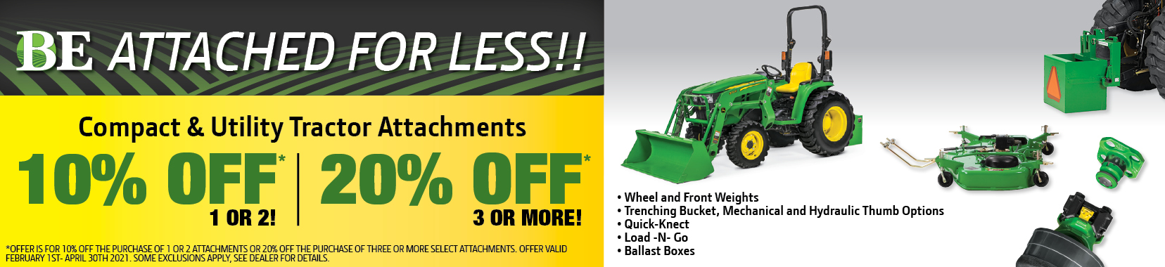 BE Attached for less! OFF on Compact & Utility Tractor Attachments