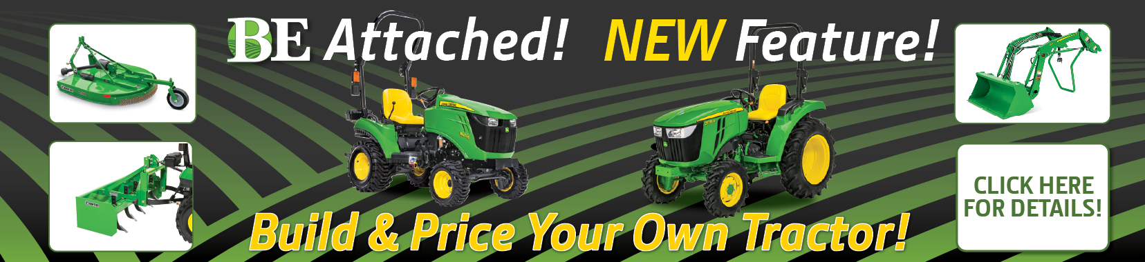BE Attached! Build and Price Your Own Tractor at Blanchard Equipment.